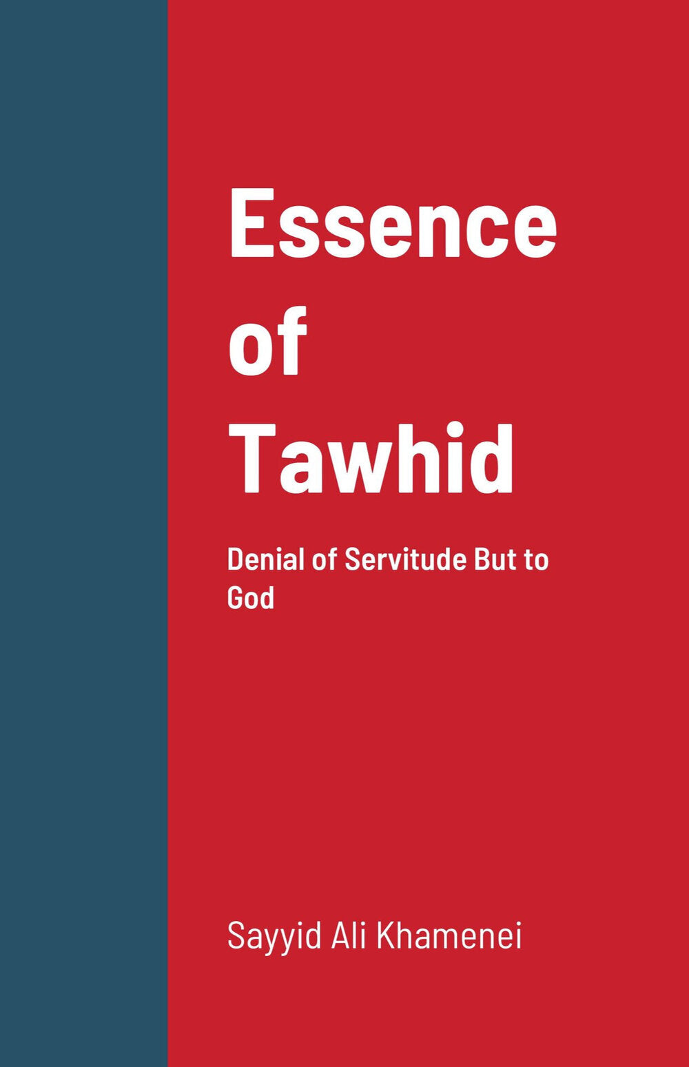 Essence of Tawhid: Denial of Servitude But to God-al-Burāq