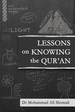 Load image into Gallery viewer, Lessons on Knowing the Qur'an