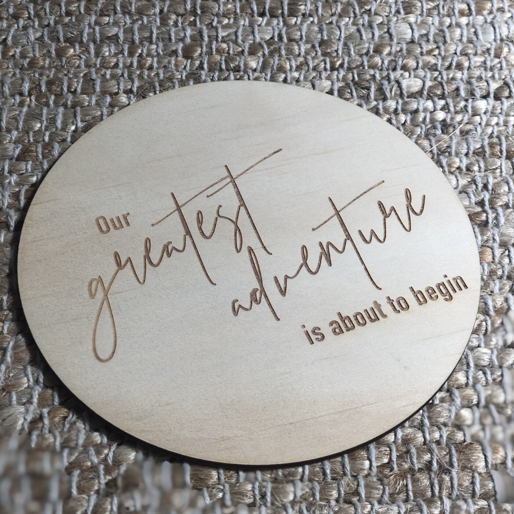 'Our greatest adventure is about to begin' - Wooden Milestone Announcement Disc