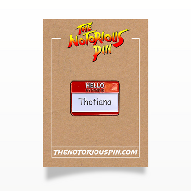 Thotiana Name Badge Enamel Pin