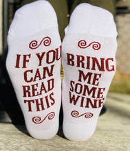 Load image into Gallery viewer, If You Can Read This! Wine Socks