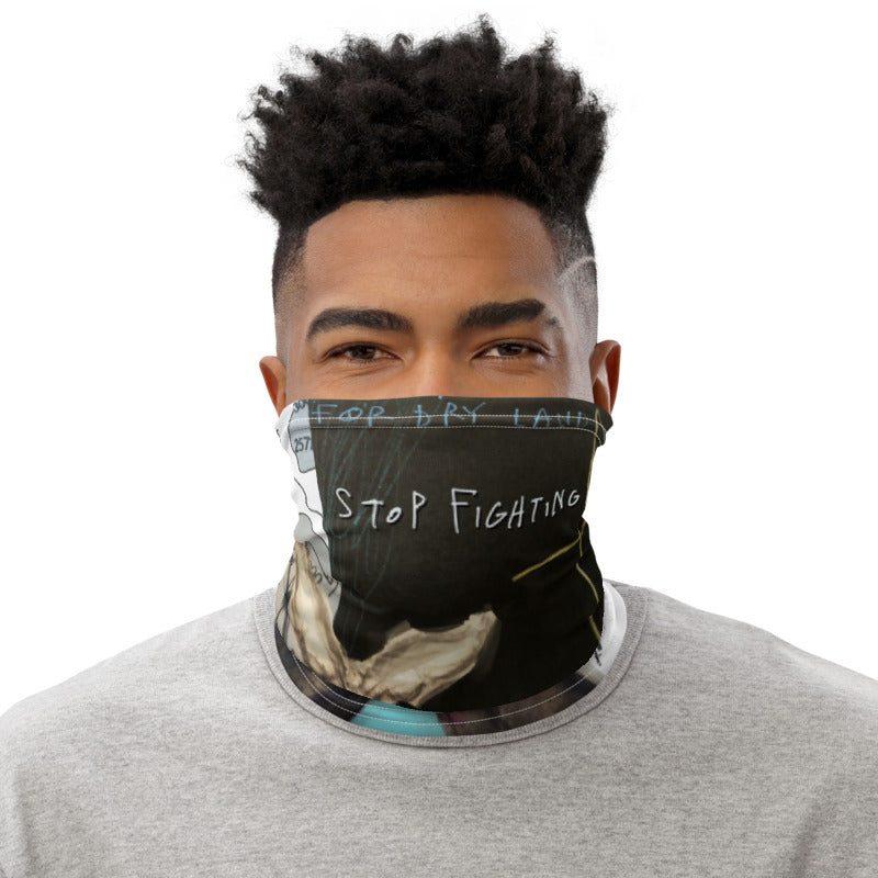 STOP FIGHTING Neck Gaiter