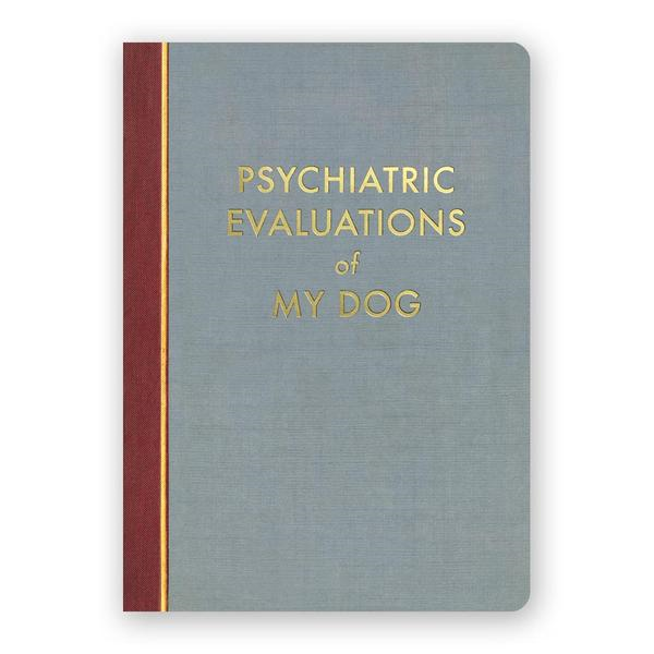 Psychiatric Evaluations of My Dog Journal