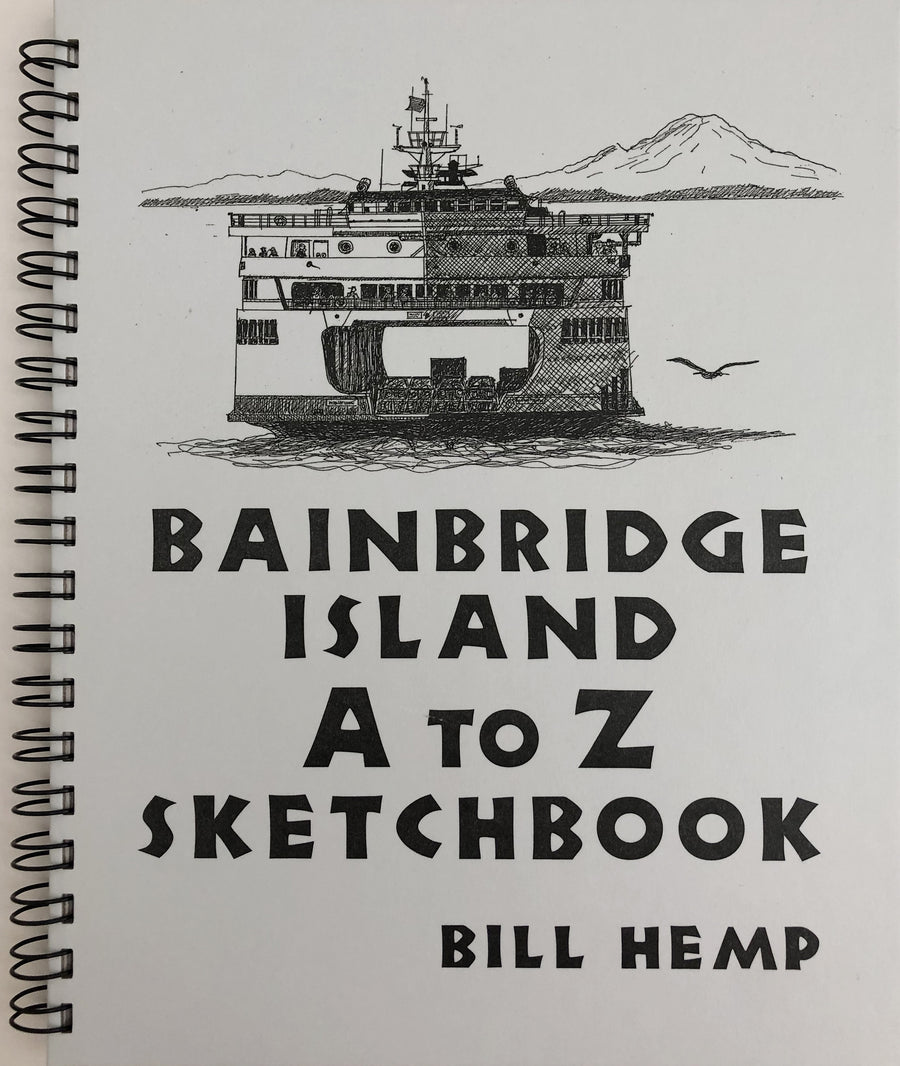 Bainbridge Island A to Z Sketchbook by Bill Hemp