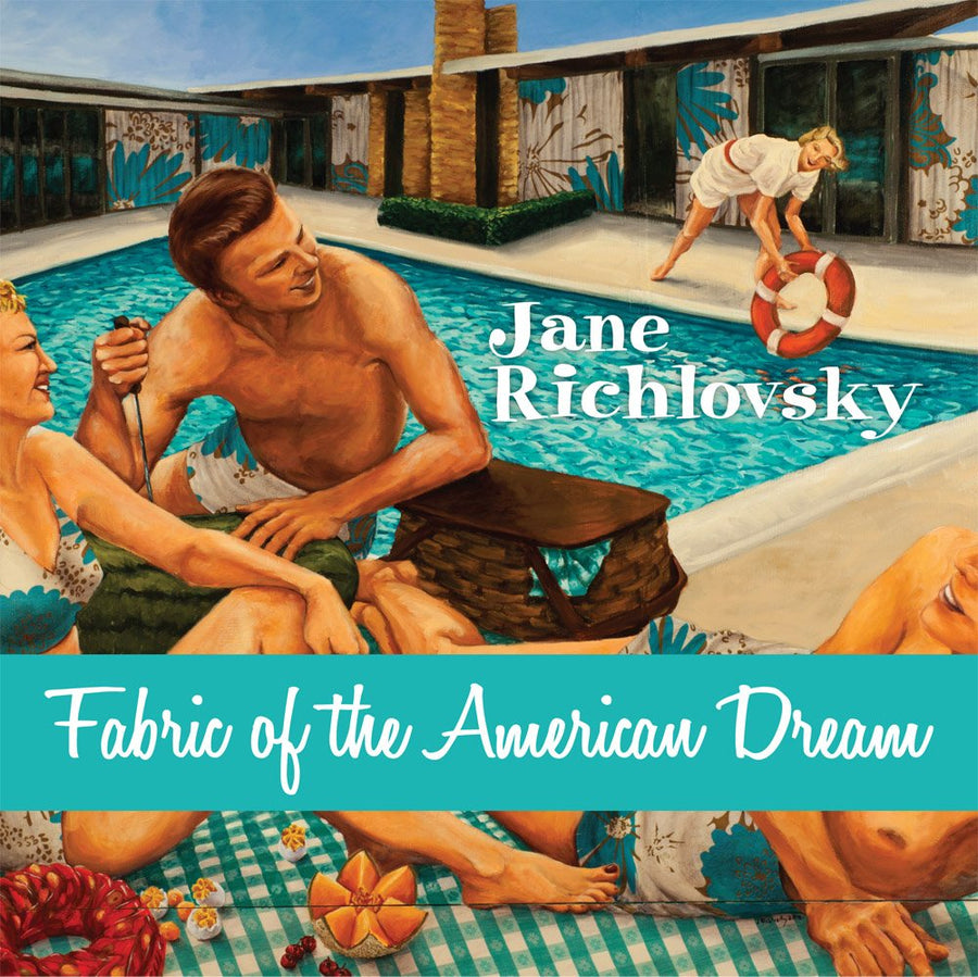 Fabric Of The American Dream by Jane Richlovsky
