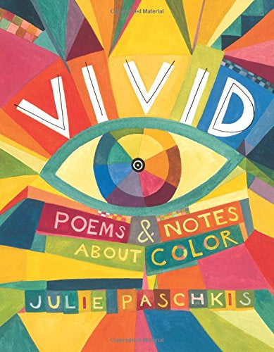 Vivid: Poems and Notes About Color by Julie Pachkis