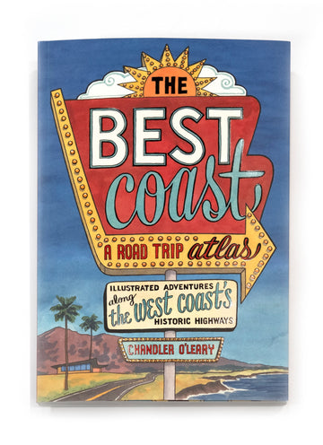 The Best Coast: A Road Trip Atlas by Chandler O'Leary