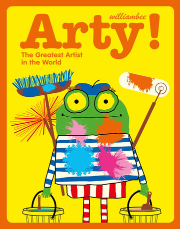 Arty: The Greatest Artist in the World by William Bee