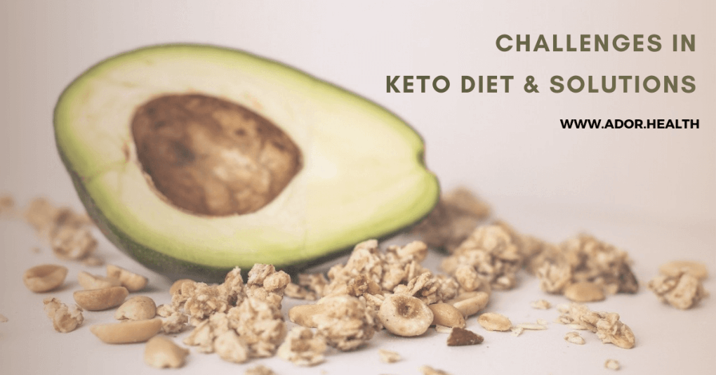 Challenges in Keto Diet and Solutions