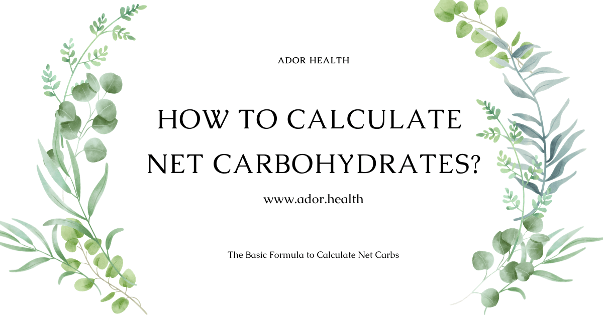 How to Calculate Net Carbohydrates