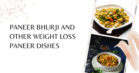 Paneer Bhurji and other weight loss paneer dishes