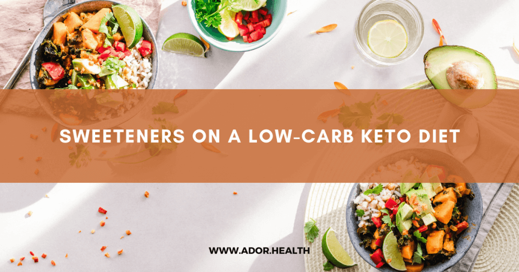 Sweeteners on a Low-Carb Keto Diet