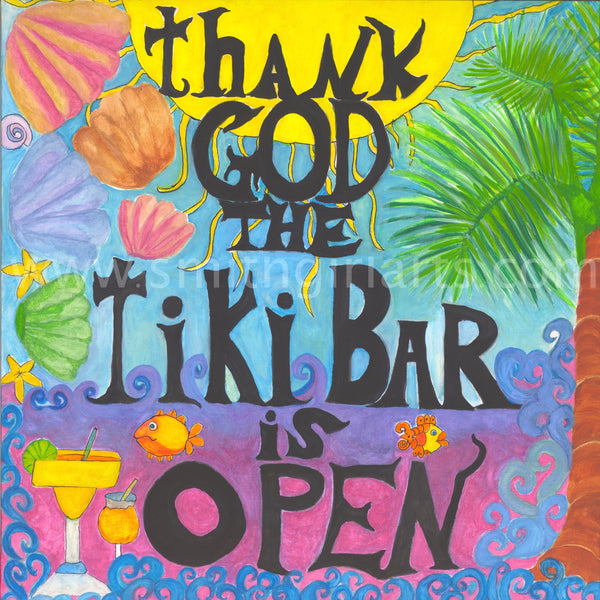 THANK GOD THE TIKI BAR IS OPEN