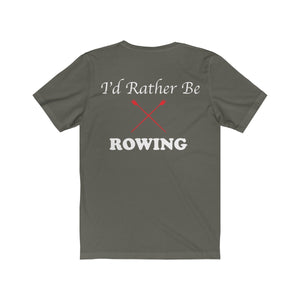 I'd Rather Be Rowing Outdoor T-shirt