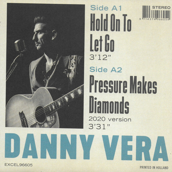 Danny Vera - Hold on to let go / Pressure makes diamonds