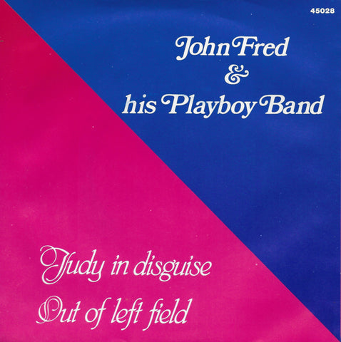 John Fred & his Playboy Band - Judy in disguise / Out of left field