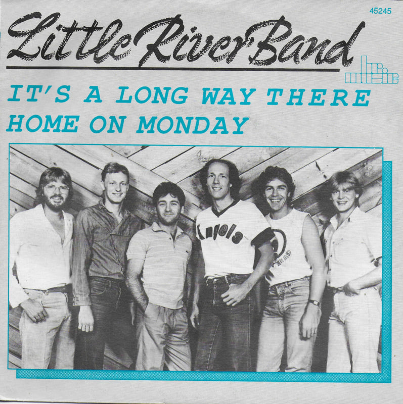 Little River Band - It's a long way there / Home on a monday