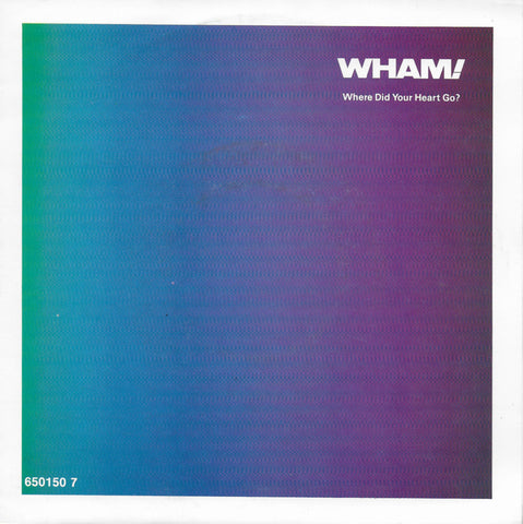 Wham! - Where did your heart go?