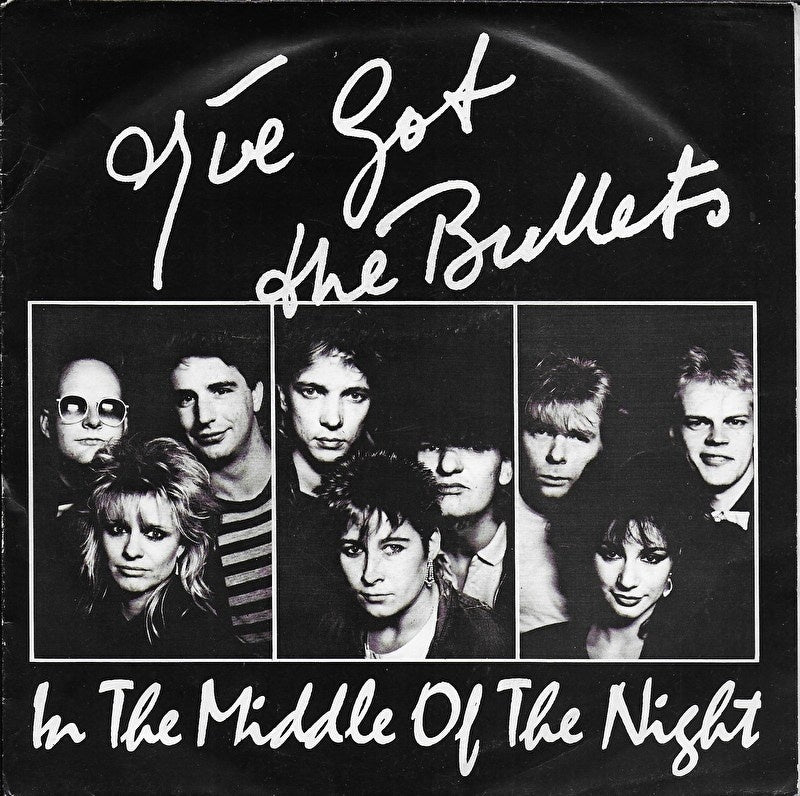 I've got the Bullets - In the middle of the night