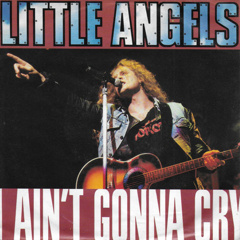 Little Angels - I ain't gonna cry