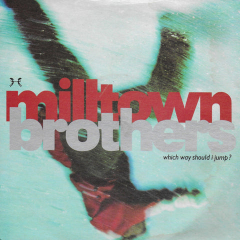 Milltown Brothers - Which way should i jump? (Engelse uitgave)