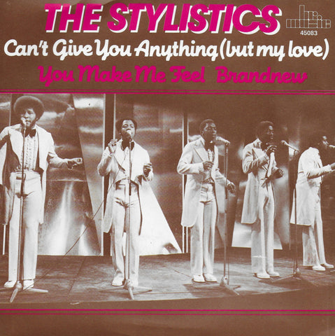 Stylistics - Can't give you anything (but my love) / You make me feel brandnew