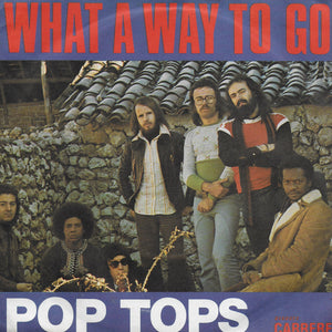 Pop Tops - What a way to go (Franse uitgave)