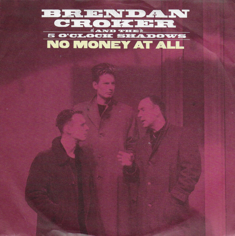 Brendan Croker and the 5 O'clock Shadows - No money at all