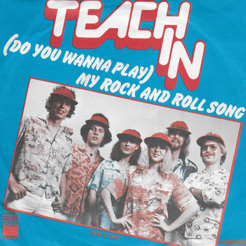 Teach In - (do you wanna play) My rock and roll song