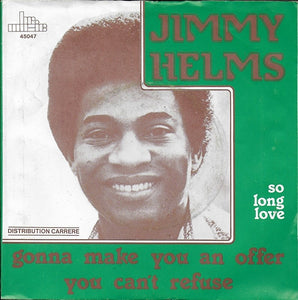 Jimmy Helms - Gonna make you an offer you can't refuse
