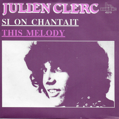 Julien Clerc - This melody / Si on chantait