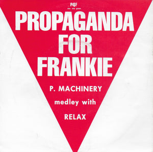 Propaganda for Frankie (P4F)  - P.Machinery medley with Relax