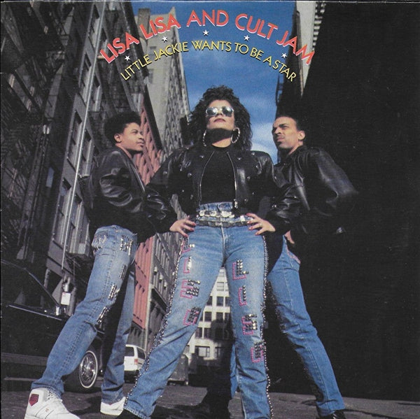 Lisa Lisa and Cult Jam - Little Jackie wants to be a star