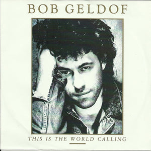 Bob Geldof - This is the world calling