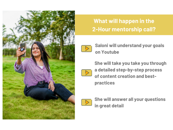 One-on-one Youtube Mentorship with Saloni