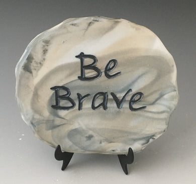 Be Brave gray marbled plaque with black carved lettering and black metal stand