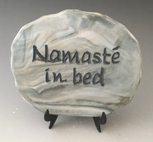 Load image into Gallery viewer, Namaste in bed - inspirational plaque