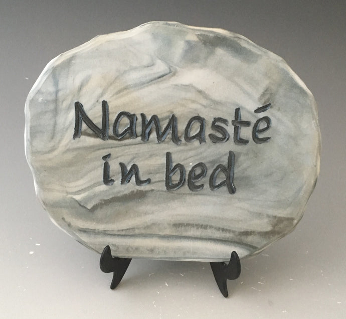 Namaste in bed - inspirational plaque