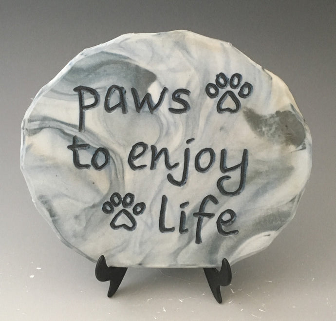 Paws to enjoy life - inspirational plaque