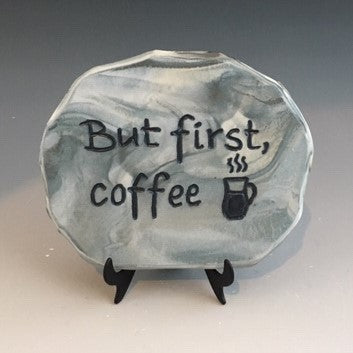 But first, coffee - inspirational plaque
