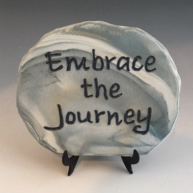 Embrace the Journey - inspirational plaque