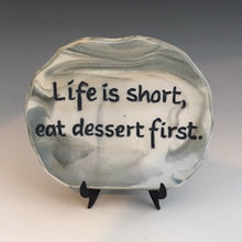 Load image into Gallery viewer, Life is short, eat dessert first - inspirational plaque