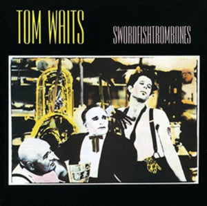 Tom Waits<br>Swordfishtrombones
