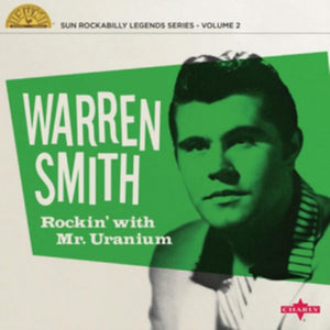 Warren Smith<br>Rockin' With Mr Uranium