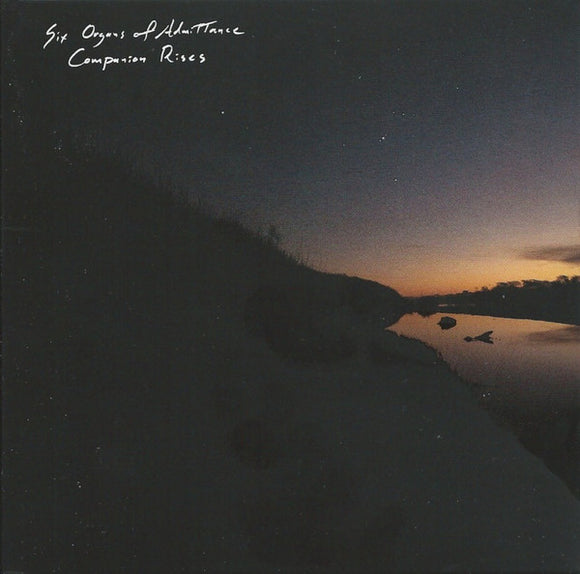Six Organs Of Admittance<Br>Companion Rises