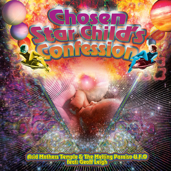 Acid Mothers Temple<br>Chosen Star Child's Confession
