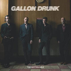 Gallon Drunk<br>The Rotten Mile