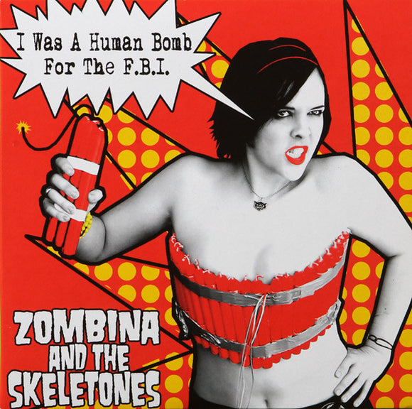 Zombina And The Skeletones<Br> I Was A Human Bomb For The Fbi