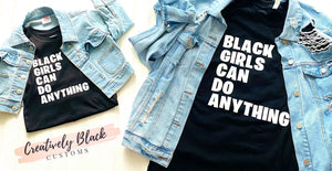 MOMMY & ME BLACK GIRLS CAN DO ANYTHING TEE