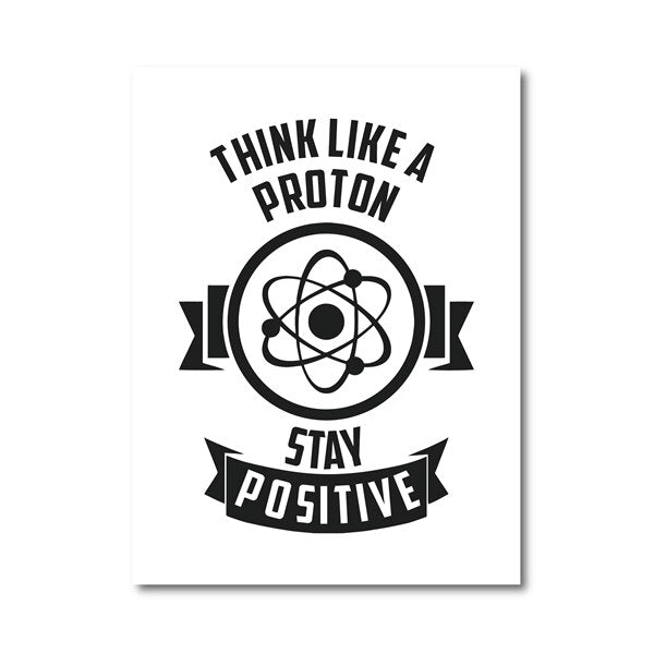 Physics Chemistry Motivational Quote Print Think Like A Proton Art For Geeks Poster Canvas Painting - wall art